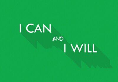 Fototapeta I can and I will
