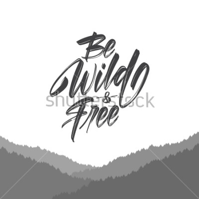 Fototapeta Ilustracja wektorowa: Odręczny pędzel typ napis Be Wild i za darmo