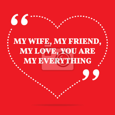 Fototapeta Inspirujący Cytat Miłości Moja żona Moja Przyjaciółko Moja