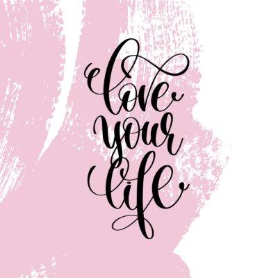 Kochaj Swoje życie Napisane Pisemnie Pozytywne Cytaty Fototapeta