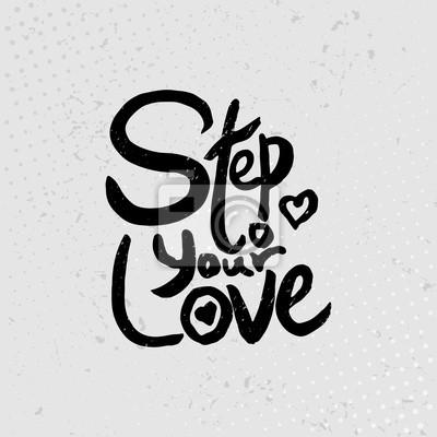 Krok Do Miłości Ręcznie Rysowane Cytaty Czarny Na Grunge