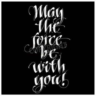 Fototapeta Nowoczesna kaligrafia inspirująca cytat - może siła być z tobą
