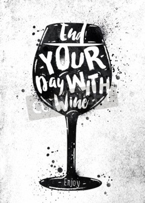 Fototapeta Plakat kieliszek wina napis zakończyć dzień z wina rysunek czarną farbą na brudne papieru