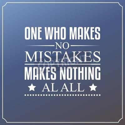 Fototapeta Ktoś, kto nie popełnia błędów, sprawia, że w ogóle nic. Cytaty Typografia Projektowanie