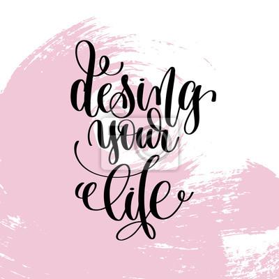 Zaprojektuj Swoje życie Napisane Pisemnie Pozytywne Cytaty