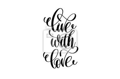 żyć Z Miłością Ręcznie Napisane Pozytywne Cytaty Fototapeta