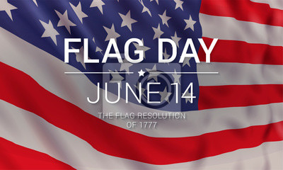 Naklejka 14th June - Flag Day in the United States of America. Vector banner design template with realistic American flag and text.