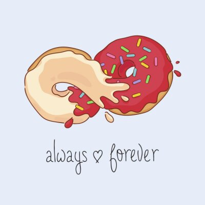 Always and forever slogan. Vector Illustration with cartoon colorful donuts