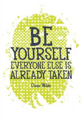 Naklejka Bądź sobą, każdy inny jest alredy wzięte