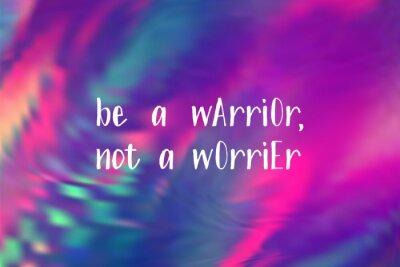 Naklejka Be a warrior not a worrier poster. Vector motivation quote.