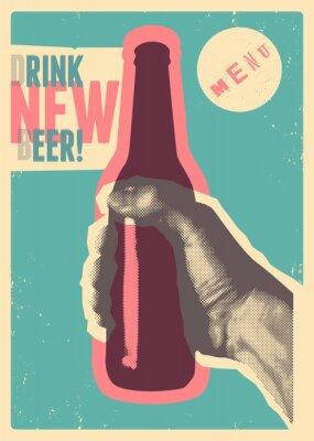 Naklejka Drink New Beer! Typographic vintage grunge style beer poster. The hand holds a bottle of beer. Retro vector illustration.