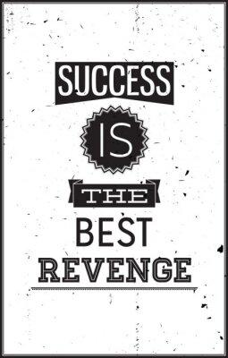 Naklejka Grunge motywacyjny plakat. Sukces jest najlepszym Zemsta