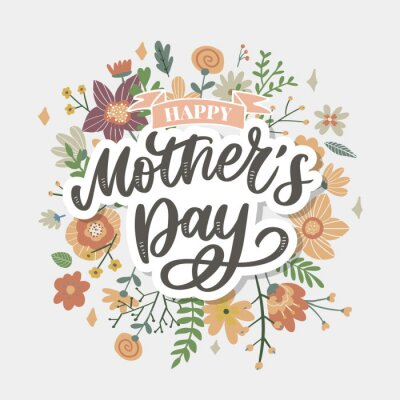 Naklejka Happy Mothers Day lettering. Handmade calligraphy vector illustration. Mother's day card with flowers