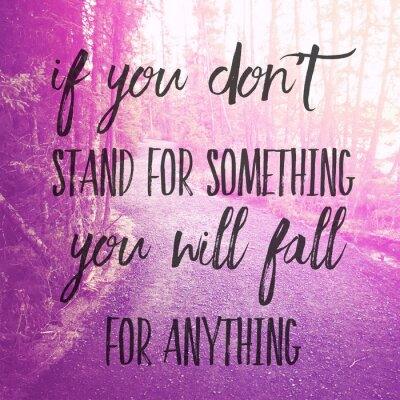 Naklejka Inspirational Typographic Quote - If you don't stand for something you will fall for anything