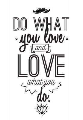 Naklejka Inspirująca romantyczna cytat. Typograficzny plakat lub karty wzorów. Rób to, co kochasz liternictwo.