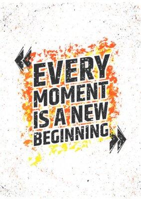 Naklejka Każda chwila jest nowym początkiem inspirujący cytat na grunge kolorowe tło. Wektor plakatu do druku lub dekoracji.