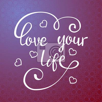 Kochaj swoje życie.