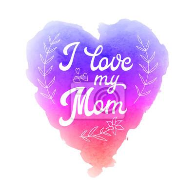 Kocham moją mamę. Karta z pozdrowieniami teksturowanej serca i dłoni tekst na abstrakcyjne różowy i niebieski akwarela w kształcie serca miękkie tło. Ozdoby na Dzień Matki Design. Ilustracji wektorowy
