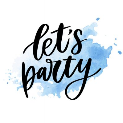 Naklejka Let's party. Inspirational vector Hand drawn typography poster. T shirt calligraphic design.