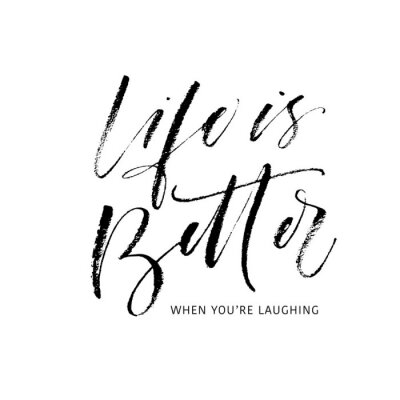 Naklejka Life is better when you're laughing postcard. Modern vector brush calligraphy. Ink illustration with hand-drawn lettering.