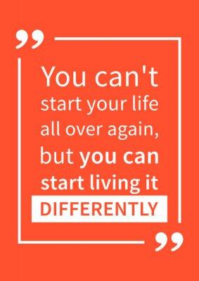 Naklejka Nie można na nowo rozpocząć swoje życie, ale można zacząć żyć inaczej. Motywacja cytat. Pozytywna afirmacja. Kreatywne typografia wektor ilustracji koncepcji projektu.