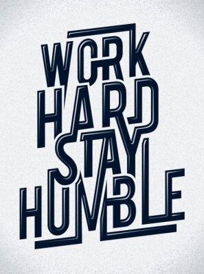 Pracuj ciężko zatrzymać pokorną ilustracji wektorowych typografia.