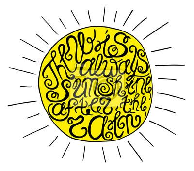 """Ręcznie rysowane typografia plakat. Inspirujący cytat """"Nie zawsze jest słońce po deszczu"""" na białym tle"""
