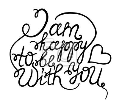 """Ręcznie rysowane typografia plakat. Romantyczny cytat: """"Jestem szczęśliwy, że w"""