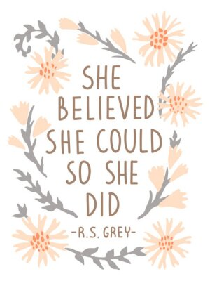 Naklejka She Believed She Could So She Did. Inspirational vector quote poster. Floral composition in pastel colors with lettering