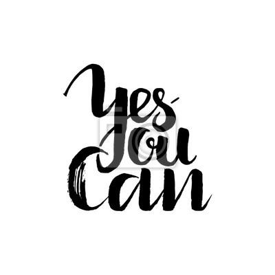 Tak, możesz, inspirujące i motywacyjne cytaty. Malowanie ręcznie malowanych pędzli i niestandardowych typografii do Twoich projektów: koszulki, plakaty, karty itp. Nowoczesna kaligrafia.