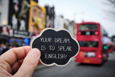 Naklejka text your dream is to speak English, in London, UK.