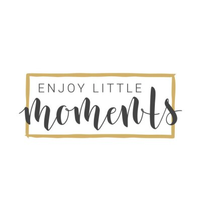 Naklejka Vector Illustration. Handwritten Lettering of Enjoy Little Moments. Motivational inspirational quote. Objects Isolated on White Background.