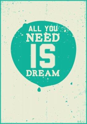 Naklejka Wszystko czego potrzebujesz to marzenie