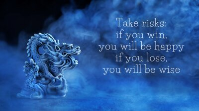 Obraz ake risks: if you win, you will be happy; if you lose, you will be wise - motivation quote. Chinese dragon statue on dark blue abstract background. dragon symbol of wisdom, good start, Imperial power