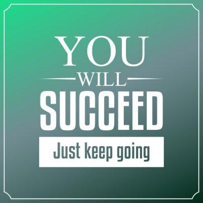 Obraz Będzie sukces po prostu iść dalej. Cytaty Typografia Tło