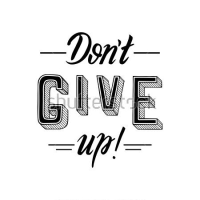 Obraz Don't give up. Inspirational motivational quote, slogan. Hand drawn illustration with hand-lettering. Illustration for prints on t-shirts, bags or posters