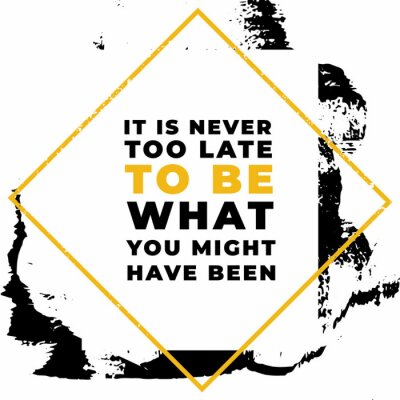 Obraz It is never to be what you might have been. Motivational quotes.