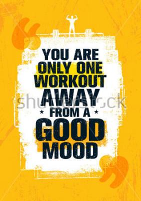 Obraz Jesteś tylko jednym treningiem z dala od dobrego nastroju. Inspirujący trening i Fitness Gym motywacja ilustracja cytat. Kreatywnie Silna obejmuje Szorstka typografii Grunge tapety plakata concept