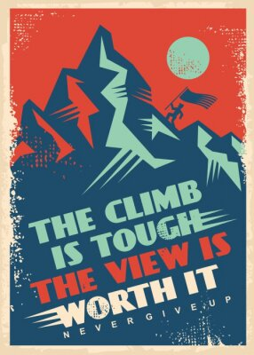 Obraz Motivational message with mountain top. Business inspiration poster design. Climb is tough, view is worth it, creative quote vector banner. Retro decorative illustration.