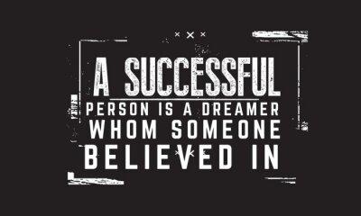 Obraz Osoba odnosząca sukcesy to marzyciel, w którego ktoś uwierzył.