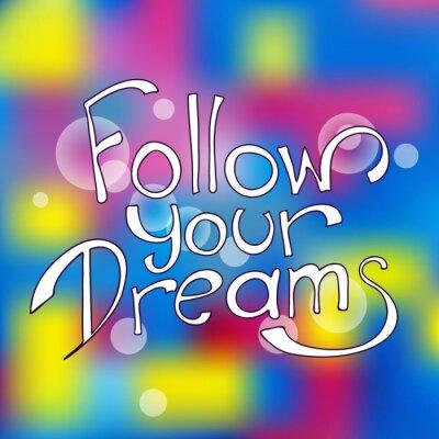 Obraz Podążaj za marzeniami