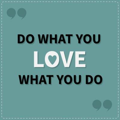 Obraz Rób to, co kochasz kochasz to co robisz Cytat motywacyjny inspiracja frazę Dash tło graficzne Napis linia płaska