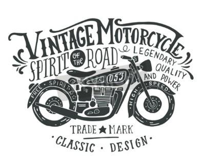 Obraz Rocznik motocykla. Ręcznie rysowane grunge vintage, ilustracja z napisem ręki i retro rower. Ta ilustracja może być wykorzystany jako nadruk na koszulkach i torbach, stacjonarnych lub jako plakat.