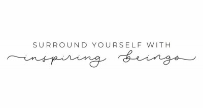 Obraz Surround yourself with inspiring beings inspirational lettering inscription isolated on white background. Motivational vector quote for fashion prints, textile, cards, posters etc.