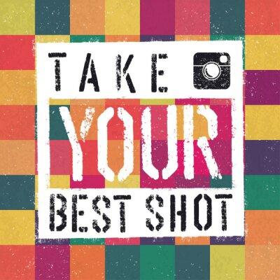 Obraz Take You BEST SHOT plakat. Kolorowe abstrakcyjne teksturą backg