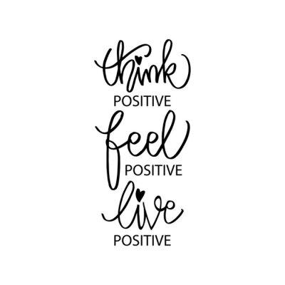 Obraz Think positive, feel positive, live positive. Motivation quote.