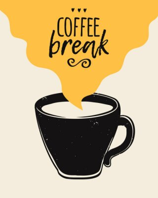 Obraz Vector trendy illustration with coffee cup and Coffee Break lettering. Modern poster.