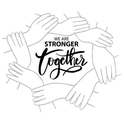 Obraz We are stronger together. Motivational quote.