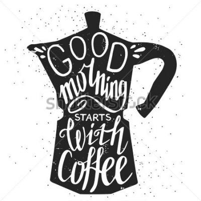 """Obraz Przygotuj typografię plakat, karty z pozdrowieniami lub wydrukuj zaproszenie do ekspresu do kawy """"Dzień dobry zacząć się od cytowania ręki""""."""