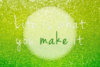 Obraz Życie jest co ty go na zielonym brokatem abstrakcyjnym tle
